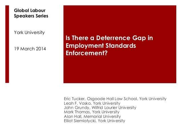 Is There a Deterrence Gap in Employment Standards Enforcement? Eric Tucker, Osgoode Hall Law School, York University Leah ...