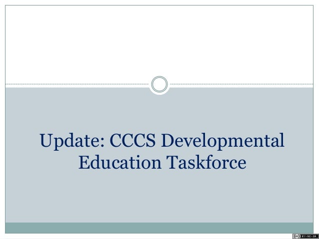 Update: CCCS Developmental Education Taskforce
