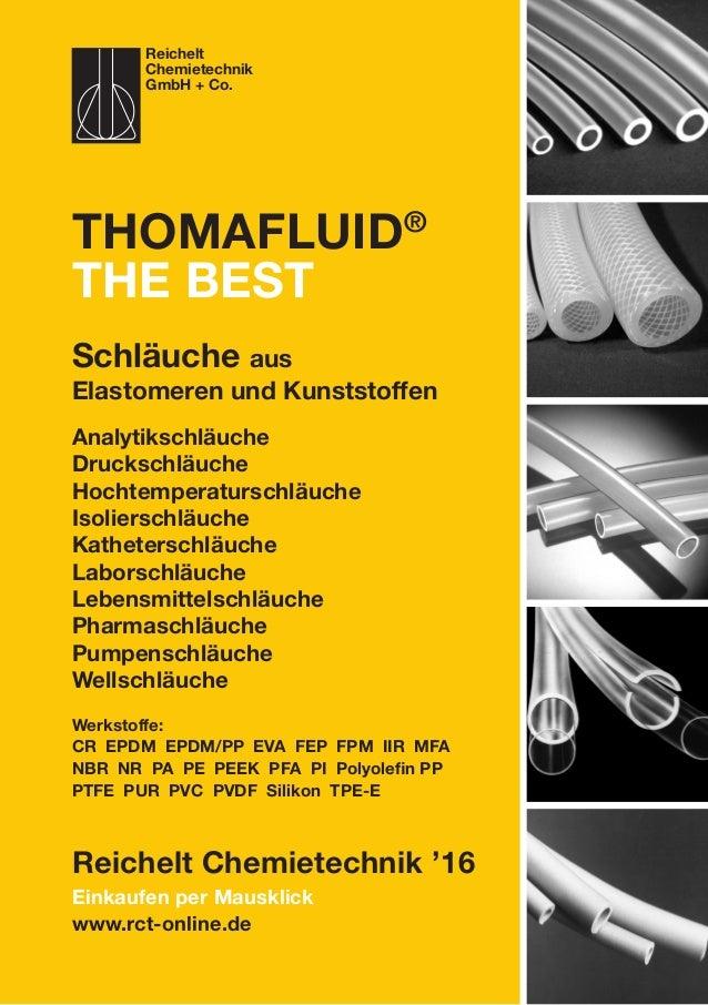 Einkaufen per Mausklick www.rct-online.de Thomafluid® the best Reichelt Chemietechnik '16 Reichelt Chemietechnik GmbH + Co...