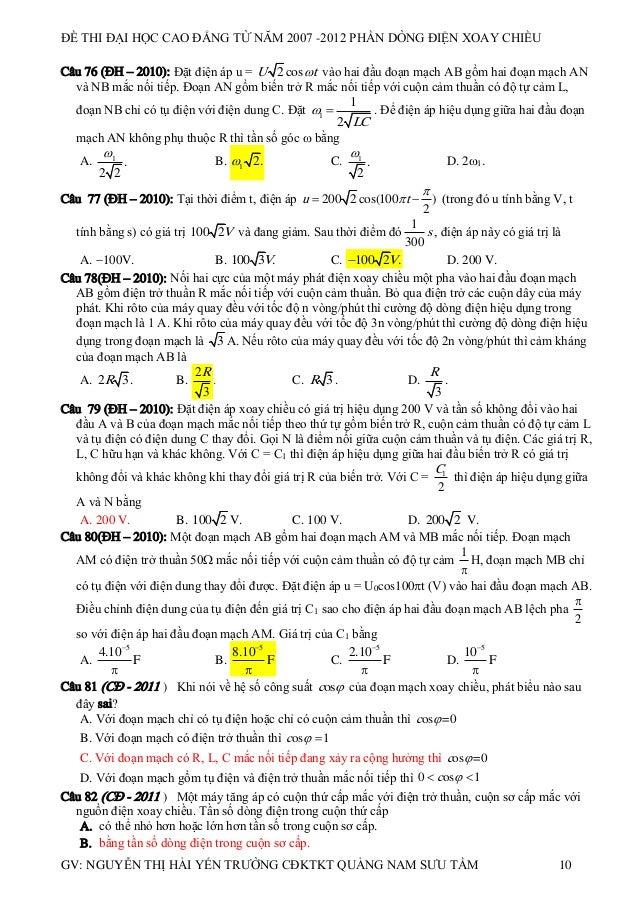 ĐỀ THI ĐẠI HỌC CAO ĐẲNG TỪ NĂM 2007 -2012 PHẦN DÒNG ĐIỆN XOAY CHIỀU Câu 76 (ĐH – 2010): Đặt điện áp u = U 2 cos t vào hai...