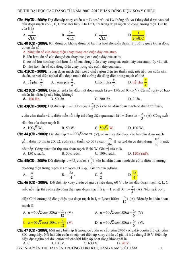 ĐỀ THI ĐẠI HỌC CAO ĐẲNG TỪ NĂM 2007 -2012 PHẦN DÒNG ĐIỆN XOAY CHIỀU Câu 39(CĐ - 2009): Đặt điện áp xoay chiều u = U0cos2f...