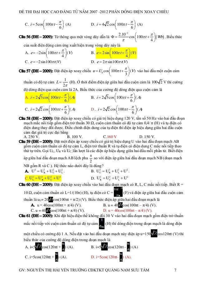 ĐỀ THI ĐẠI HỌC CAO ĐẲNG TỪ NĂM 2007 -2012 PHẦN DÒNG ĐIỆN XOAY CHIỀU    C. i  5cos 100 t   (A) 6     D. i  4 ...