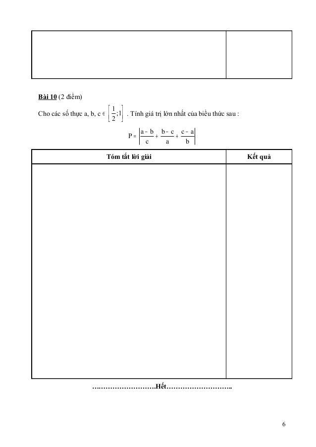 Bài 10 (2 điểm)  Cho các số thực a, b, c  1 ;1  2  Î é ù êë úû  . Tính giá trị lớn nhất của biểu thức sau :  = - + - + -  ...
