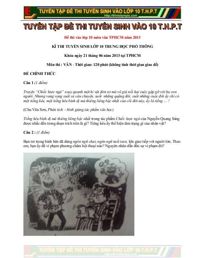 Đề thi vào lớp 10 môn văn TPHCM năm 2013KÌ THI TUYỂN SINH LỚP 10 TRUNG HỌC PHỔ THÔNGKhóa ngày 21 tháng 06 năm 2013 tại TPH...