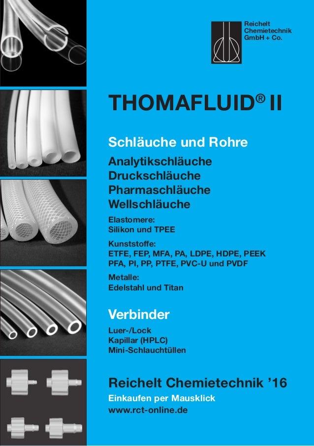 Einkaufen per Mausklick www.rct-online.de Thomafluid® II Schläuche und Rohre Analytikschläuche Druckschläuche Pharmaschläu...