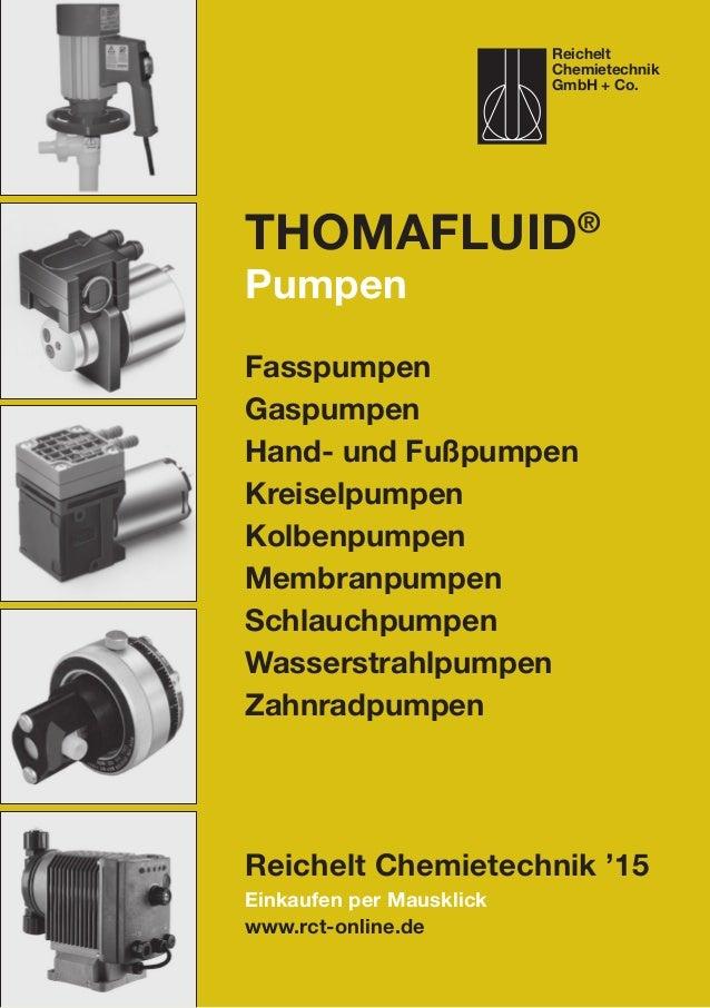Einkaufen per Mausklick www.rct-online.de Thomafluid® Pumpen Fasspumpen Gaspumpen Hand- und Fußpumpen Kreiselpumpen Kolben...