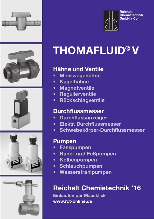 Einkaufen per Mausklick www.rct-online.de Thomafluid® V Hähne und Ventile • Mehrwegehähne • Kugelhähne • Magnetventile ...