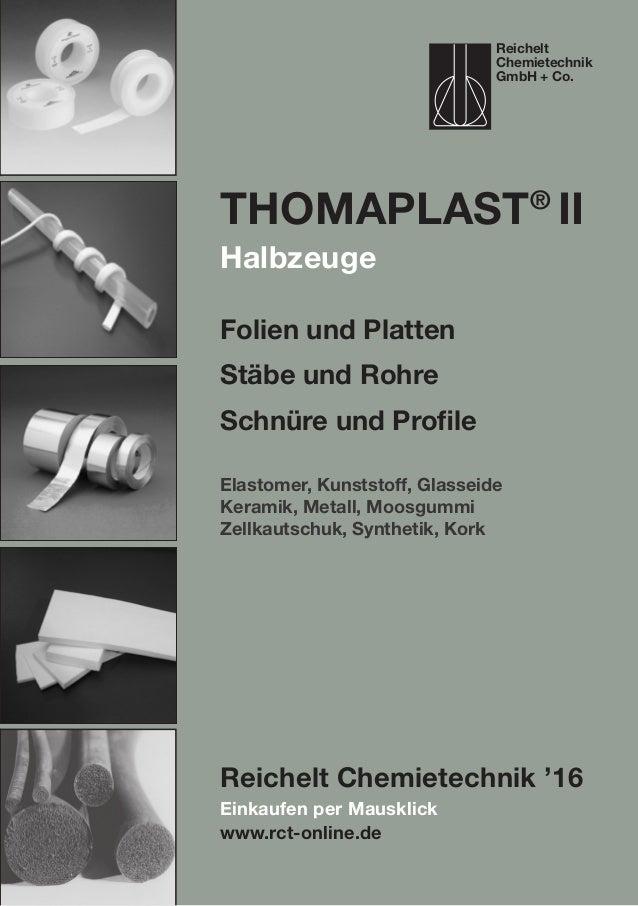 Einkaufen per Mausklick www.rct-online.de ThomaPLAST® II Halbzeuge Folien und Platten Stäbe und Rohre Schnüre und Profile ...