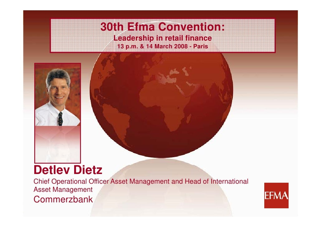 30th Efma Convention:                          Leadership in retail finance                          L d    hi i     t il ...