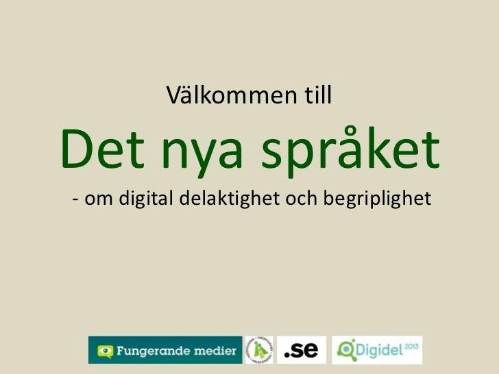 Välkommen tillDet nya språket- om digital delaktighet och begriplighet