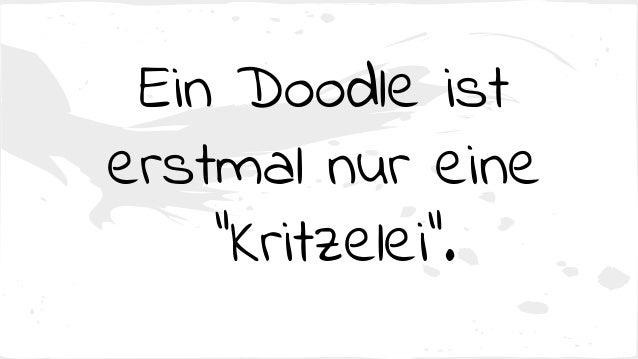 """Ein Doodle ist erstmal nur eine """"Kritzelei""""."""