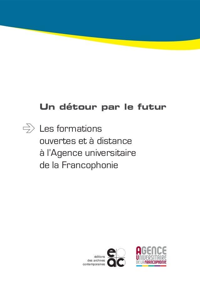 Lesformationsouvertesetàdistanceàl'AgenceuniversitairedelaFrancophonie Cet ouvrage fait le bilan des réalisations de l'Age...