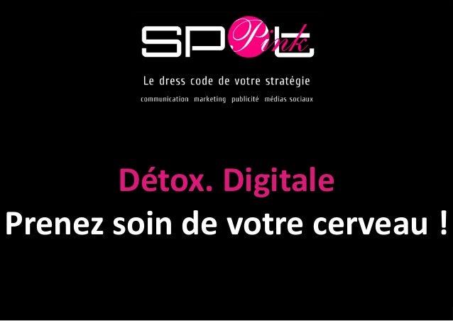 Détox. Digitale Prenez soin de votre cerveau !