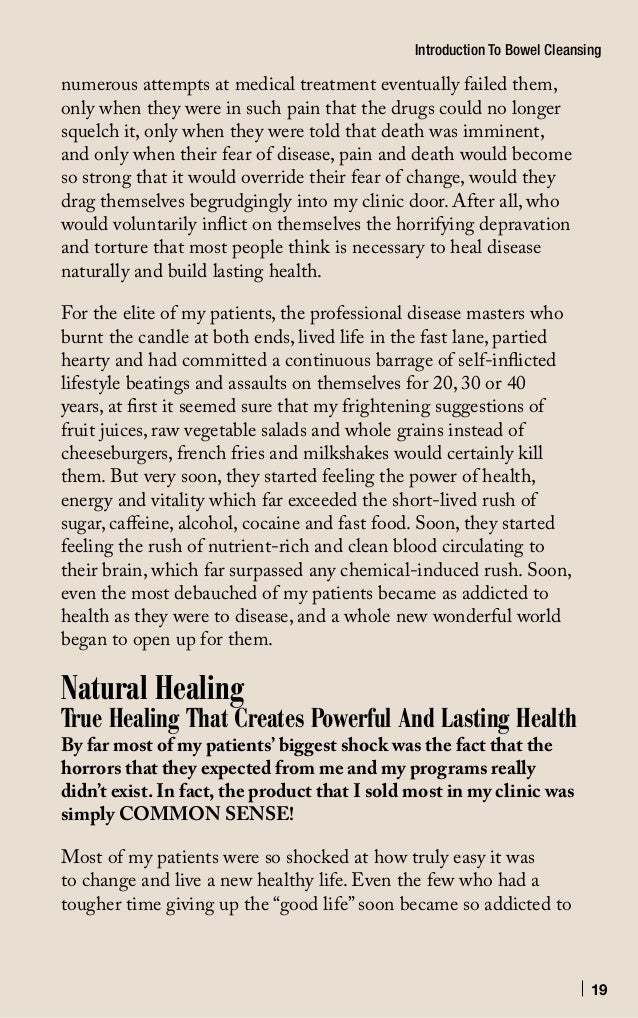 20 Introduction To Bowel Cleansing feeling good and having so much energy, that they immediately recognized their old ways...