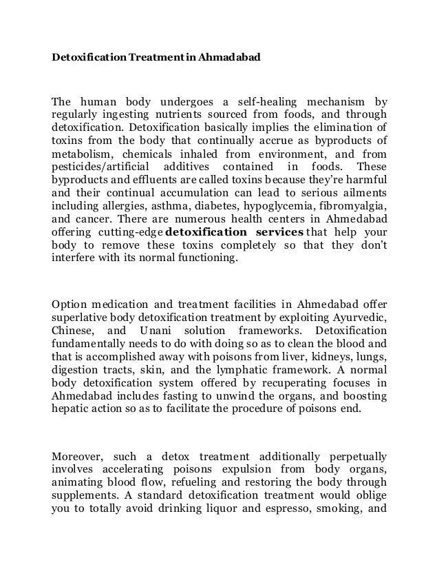 Detoxification Treatmentin Ahmadabad The human body undergoes a self-healing mechanism by regularly ingesting nutrients so...