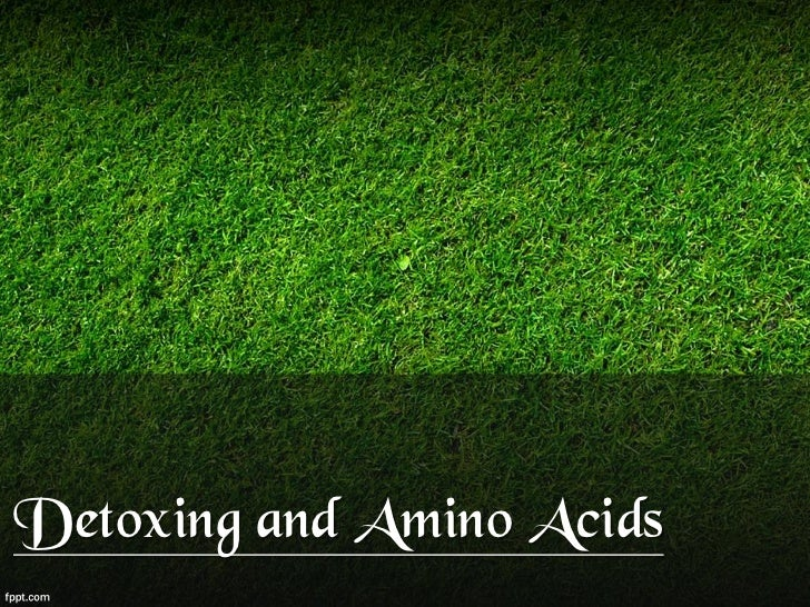 Detoxing and Amino Acids