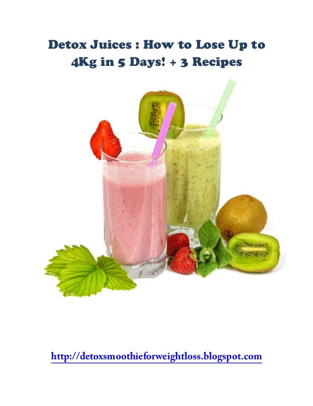 Detox shakes to lose weight how to lose up to 4 kg in 5 days 3 re 9 ccuart Gallery