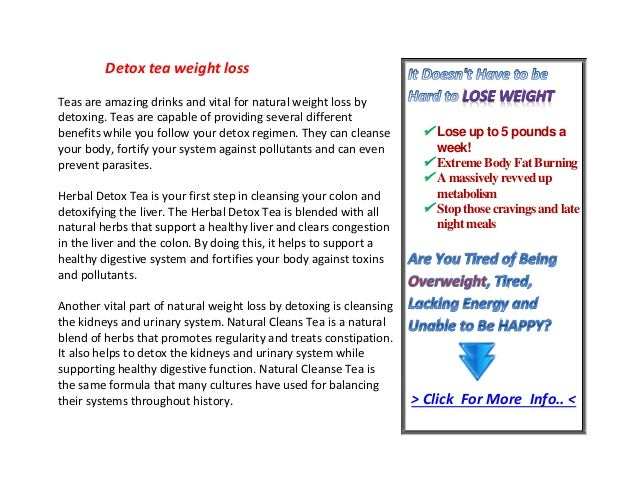 Detox tea weight lossTeas are amazing drinks and vital for natural weight loss bydetoxing. Teas are capable of providing s...