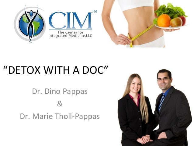 """""""DETOX WITH A DOC""""Dr. Dino Pappas&Dr. Marie Tholl-Pappas"""