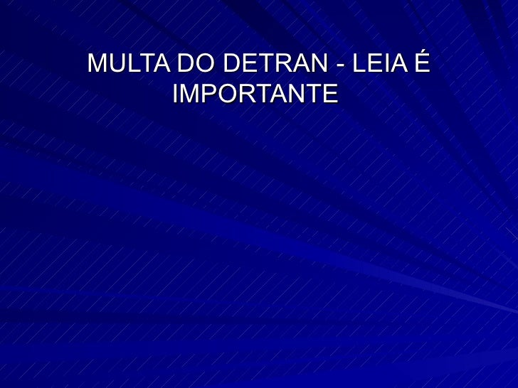 MULTA DO DETRAN - LEIA É IMPORTANTE