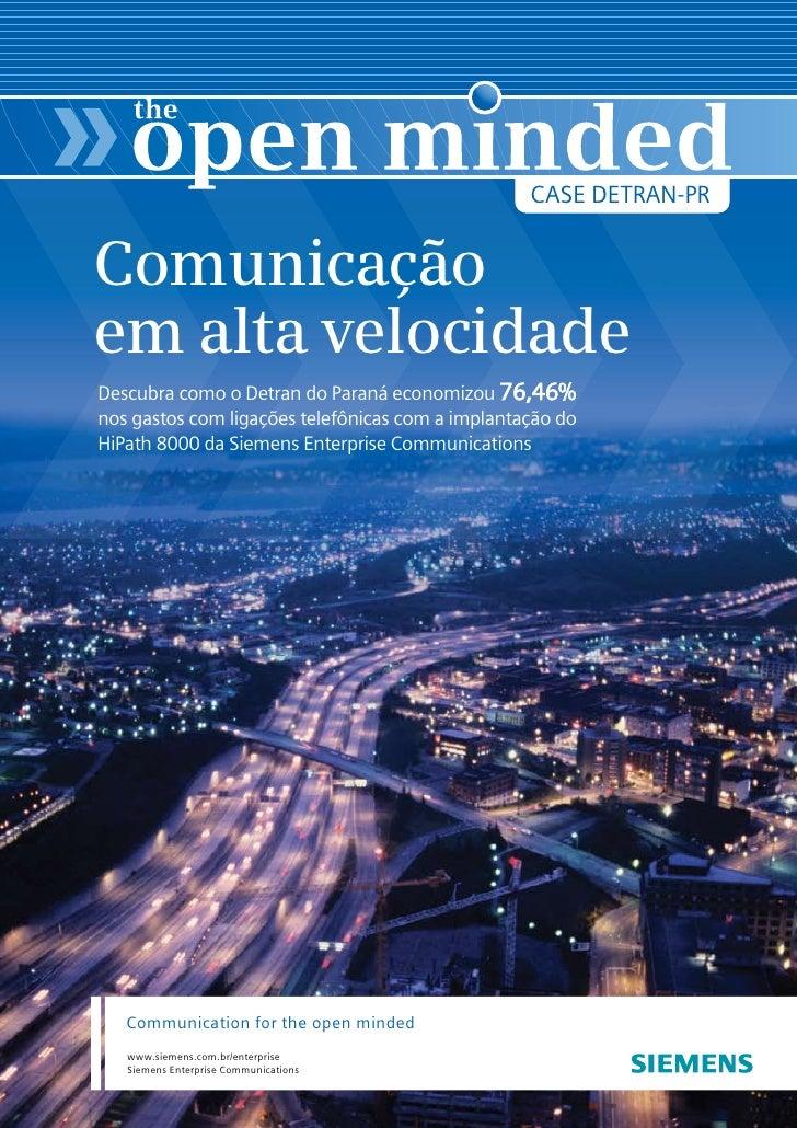 CASE DETRAN-PRComunicaçãoem alta velocidadeDescubra como o Detran do Paraná economizou 76,46%nos gastos com ligações telef...