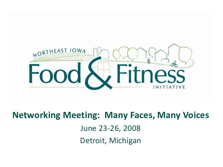 Networking Meeting: Many Faces, Many Voices               June 23-26, 2008               Detroit, Michigan