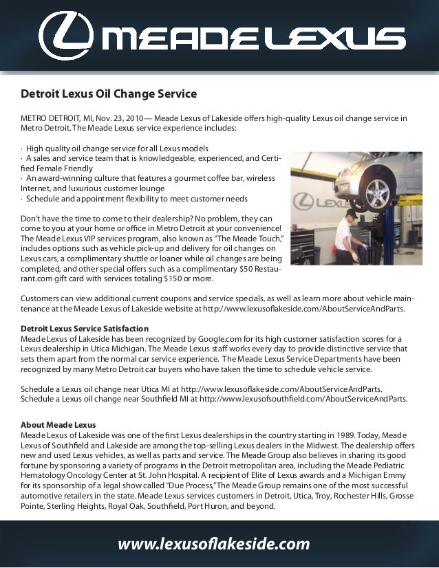 Detroit Lexus Oil Change Service METRO DETROIT, MI, Nov. 23, 2010— Meade Lexus of Lakeside offers high-quality Lexus oil c...