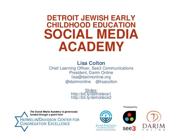 DETROIT JEWISH EARLY CHILDHOOD EDUCATION SOCIAL MEDIA ACADEMY Lisa Colton Chief Learning Officer, See3 Communications Pres...