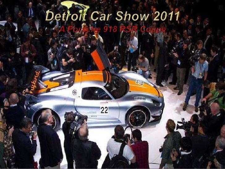 Detroit Car Show 2011A Porsche 918 RSR Coupe<br />