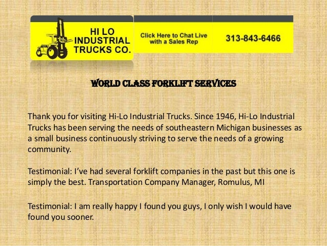 World Class Forklift Services Thank you for visiting Hi-Lo Industrial Trucks. Since 1946, Hi-Lo Industrial Trucks has been...