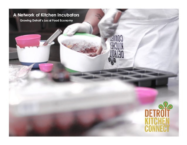 A Network of Kitchen Incubators Growing Detroit's Local Food Economy