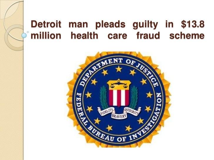 Detroit man pleads guilty in $13.8million health care fraud scheme