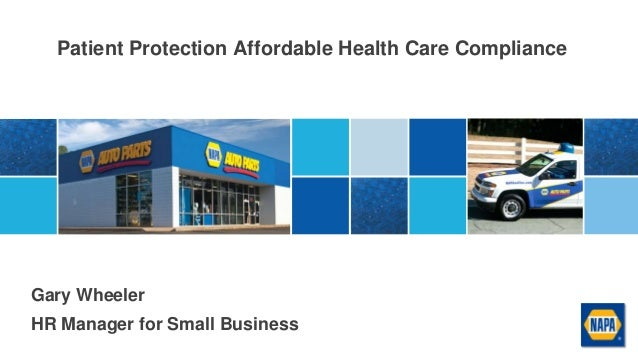 Patient Protection Affordable Health Care Compliance Gary Wheeler HR Manager for Small Business