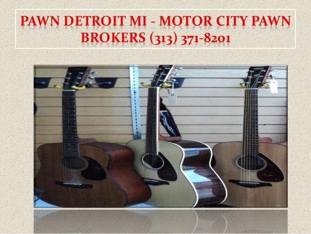 Detroit pawn shop motor city pawn brokers 313 371 8201 for Motor city pawn shop on 8 mile