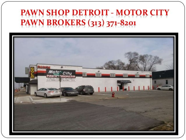 pawn detroit motor city pawn brokers 313 371 8201