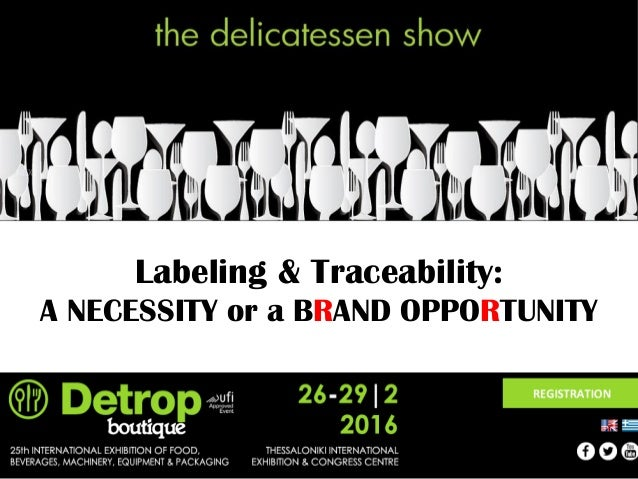 Labeling & Traceability: A NECESSITY or a BRAND OPPORTUNITY