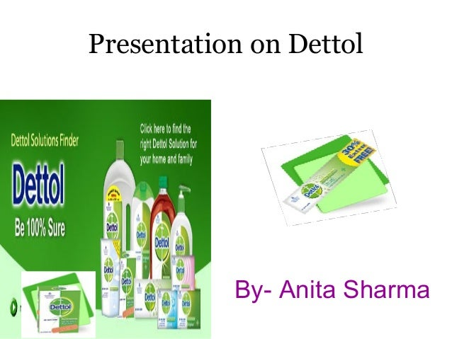 Presentation on Dettol           By- Anita Sharma