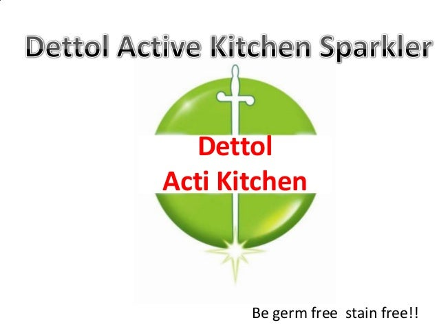 Be germ free stain free!! Dettol Acti Kitchen
