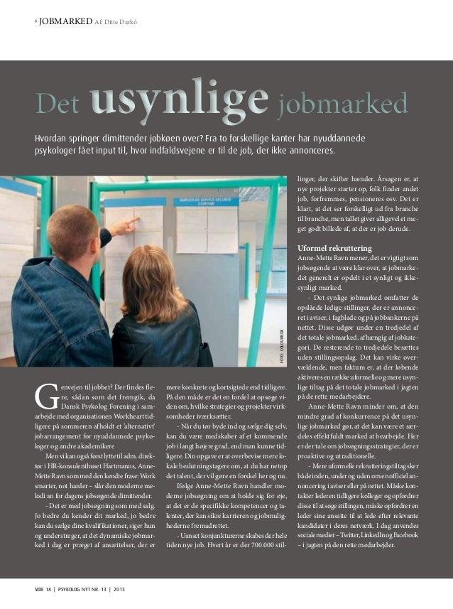 SIDE 18   PSYKOLOG NYT NR. 13   2013 G envejen til jobbet? Der findes fle- re, sådan som det fremgik, da Dansk Psykolog Fo...