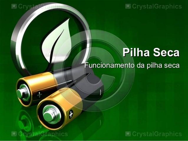 Funcionamento da pilha secaFuncionamento da pilha secaPilha SecaPilha Seca