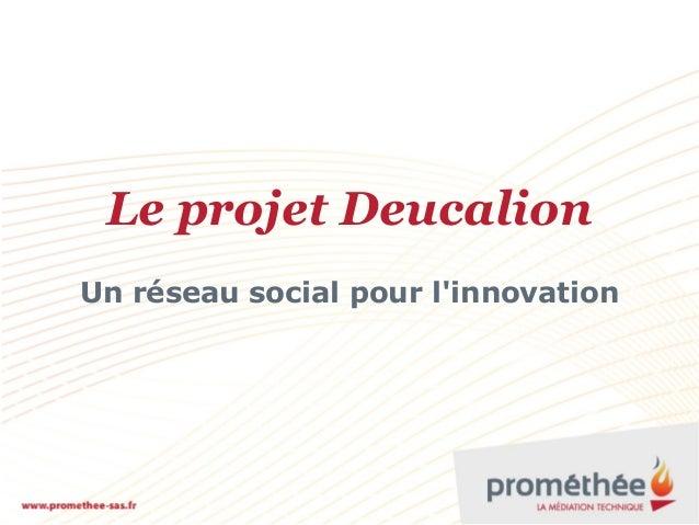 Le projet DeucalionUn réseau social pour linnovation