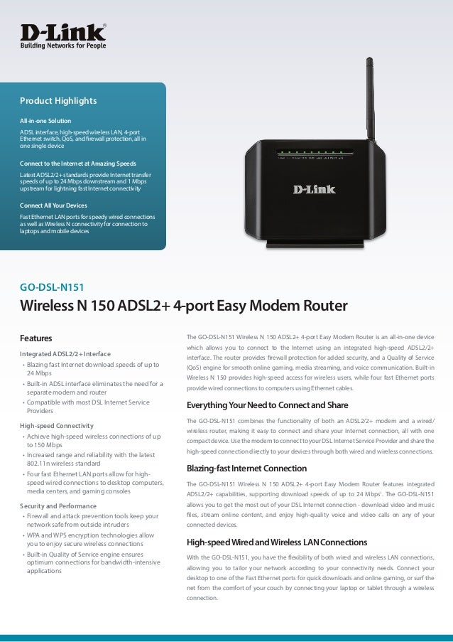 Product Highlights All-in-one Solution ADSL interface, high-speed wireless LAN, 4-port Ethernet switch, QoS, and firewall ...
