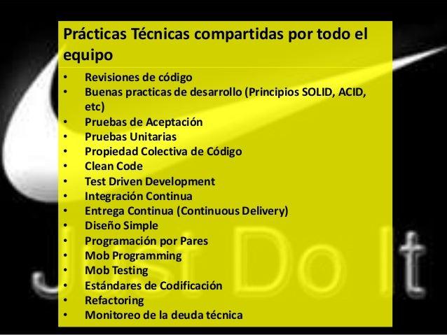 72 Prácticas Técnicas compartidas por todo el equipo • Revisiones de código • Buenas practicas de desarrollo (Principios S...