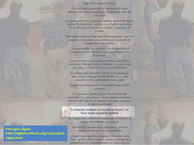 92 Principios Ágiles http://agilemanifesto.org/iso/es/prin ciples.html