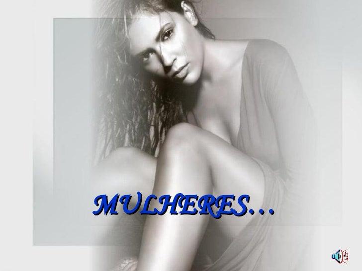 MULHERES…