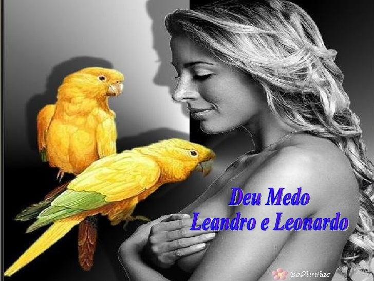 Deu Medo Leandro e Leonardo
