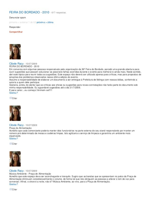 FEIRA DO BORDADO - 2010 - 617 respostas.Denunciar spamprimeira < anterior 1 de 62 próxima > últimaResponderCompartilharCib...