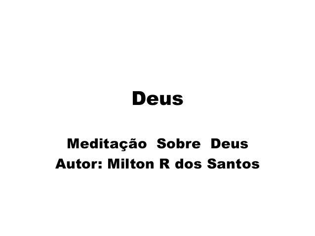 Deus Meditação Sobre Deus Autor: Milton R dos Santos
