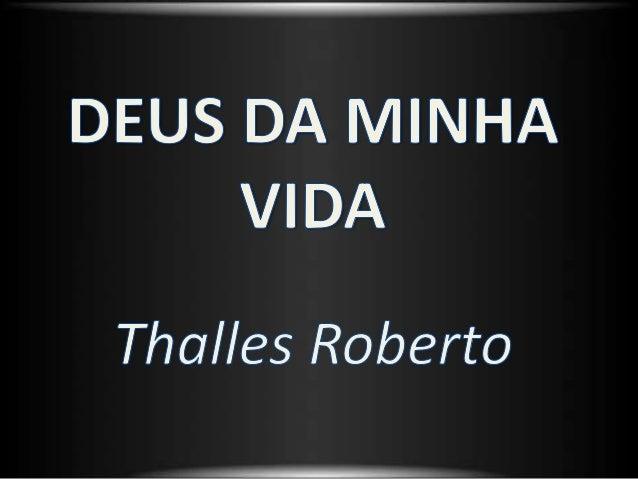 Deus Da Minha Vida Thales Roberto