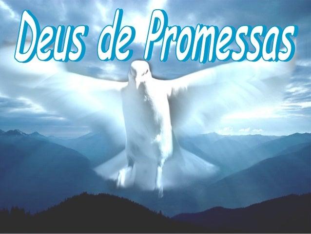 Deus de promessas sei que os teus olhos